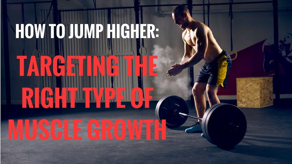 How to jump higher - training for the right type of muscle growth